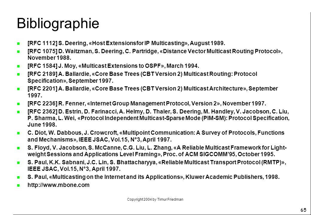 Bibliographie [RFC 1112] S. Deering, «Host Extensionsfor IP Multicasting», August 1989.
